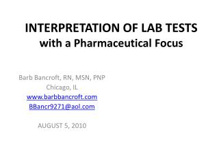 INTERPRETATION OF LAB TESTS with a Pharmaceutical Focus