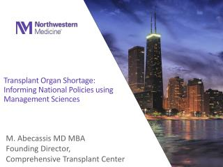 Transplant Organ Shortage: Informing National Policies using Management Sciences