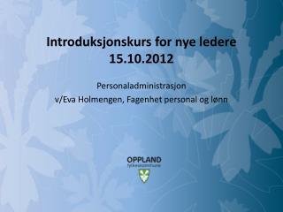 Introduksjonskurs for nye ledere 15.10.2012