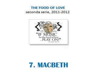 7 . MACBETH