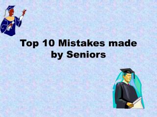 Top 10 Mistakes made by Seniors