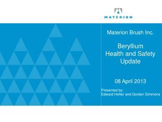 Materion  Brush Inc. Beryllium  Health and Safety Update 08 April 2013