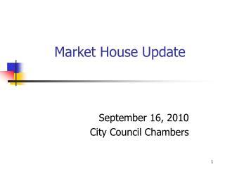 Market House Update