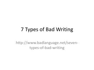 7 Types of Bad Writing