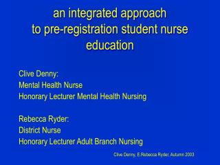 An integrated approach to pre-registration student nurse education
