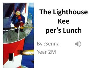 The Lighthouse  Kee per's Lunch