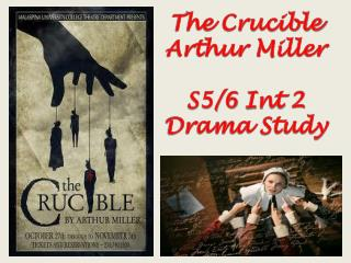 The Crucible Arthur Miller S5/6  Int  2 Drama Study