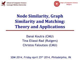Node Similarity, Graph Similarity and Matching:  Theory and Applications