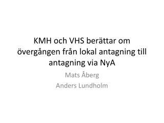 KMH och VHS berättar om övergången från lokal antagning till antagning via  NyA