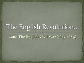 The English Revolution…