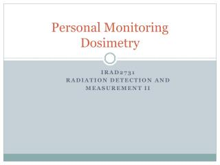 Personal Monitoring Dosimetry