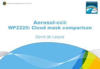 Aerosol-cci : WP2220:  Cloud mask comparison