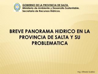 BREVE PANORAMA HIDRICO EN LA PROVINCIA DE SALTA Y SU PROBLEMATICA