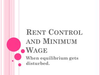 Rent Control and Minimum Wage