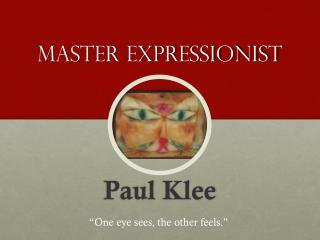 Master Expressionist