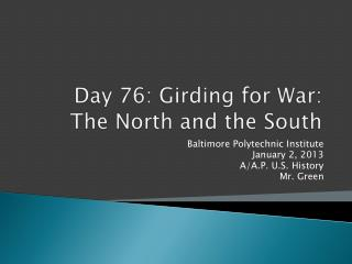 Day  76:  Girding for War: The North and the South
