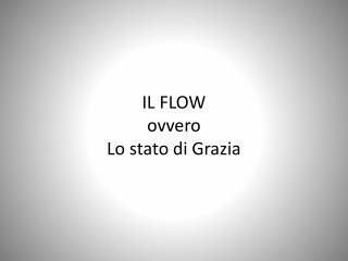 IL FLOW  ovvero  Lo stato di Grazia