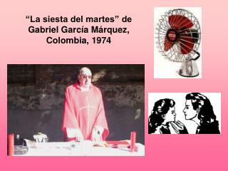 """""""La siesta del martes"""" de Gabriel García Márquez, Colombia, 1974"""