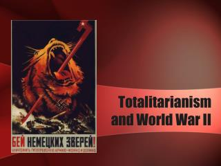 Totalitarianism  and World War II