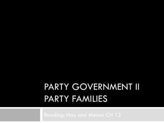 Party government II party families