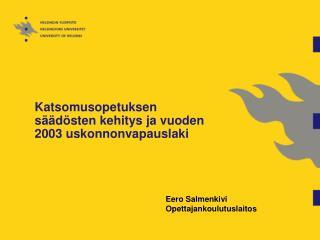 Katsomusopetuksen  säädösten kehitys ja vuoden 2003 uskonnonvapauslaki