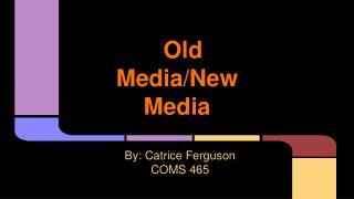 Old Media/New Media