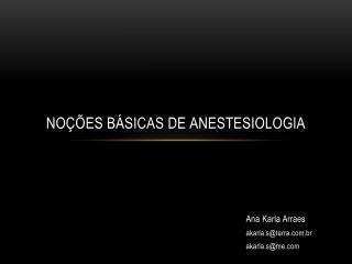 Noções básicas de  anestesiologia