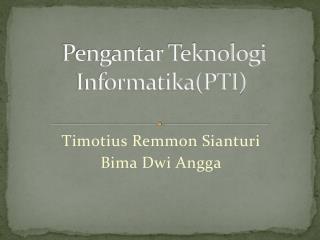 Pengantar Teknologi Informatika(PTI)