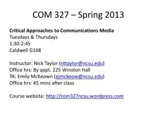 COM 327 – Spring 2013