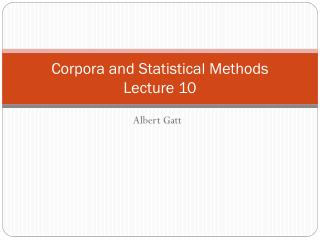 Corpora and Statistical Methods Lecture 10