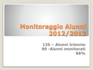 Monitoraggio Alunni 2012/2013