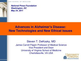 Advances in Alzheimer's Disease:  New Technologies and New Ethical Issues