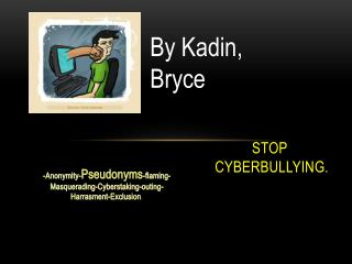 Stop  Cyberbullying.
