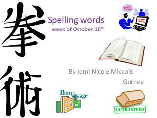 Spelling words    week of October 18 th