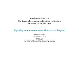 Equality  in  microeconomic theory  and  beyond Maurice Salles Université de Caen CPNSS, LSE