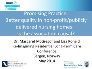 Dr. Margaret McGregor and Lisa Ronald Re-Imagining Residential Long-Term Care Conference