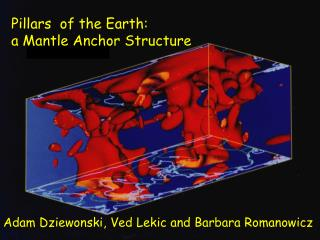 Pillars  of the Earth:  a Mantle Anchor Structure