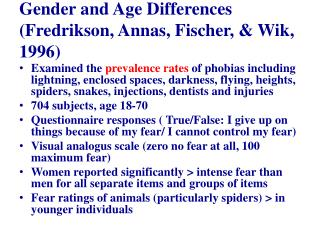 Gender and Age Differences ( Fredrikson ,  Annas , Fischer, &  Wik , 1996 )