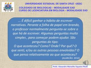 UNIVERSIDADE ESTADUAL DE SANTA CRUZ –UESC COLEGIADO DE BIOLOGICAS – MODALIDADE EAD