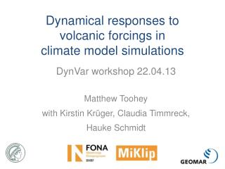 Dynamical responses to  volcanic  forcings  in  climate  model simulations