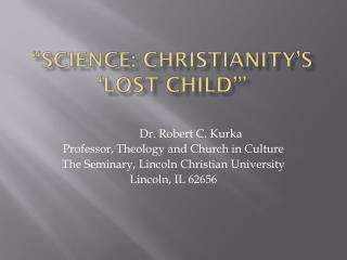 """Science: Christianity's 'Lost Child'"""