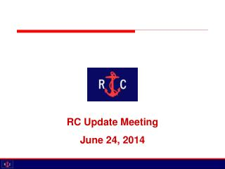 RC Update Meeting June 24, 2014