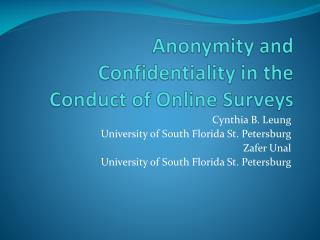 Anonymity  and Confidentiality in the Conduct of Online  Surveys
