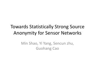 Towards Statistically Strong Source Anonymity for Sensor Networks