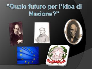 """""""Quale futuro per l'idea di Nazione?"""""""