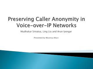 Preserving Caller Anonymity in Voice-over-IP  Networks