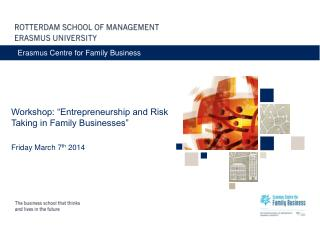 "Workshop: ""Entrepreneurship and Risk Taking in Family Businesses"" Friday March 7 th  2014"