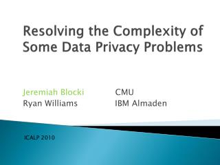 Resolving the Complexity of Some Data Privacy Problems