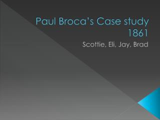 Paul  Broca's  Case study 1861
