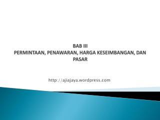 BAB III PERMINTAAN, PENAWARAN, HARGA KESEIMBANGAN, DAN PASAR